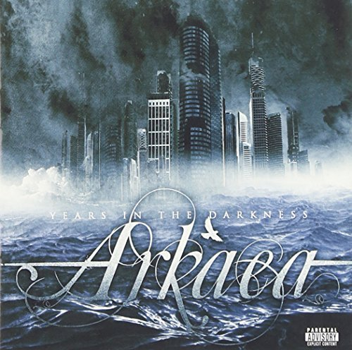 Arkaea Years In The Darkness Explicit Version