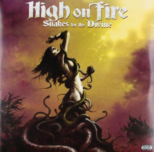 High On Fire Snakes For The Divine Explicit Version