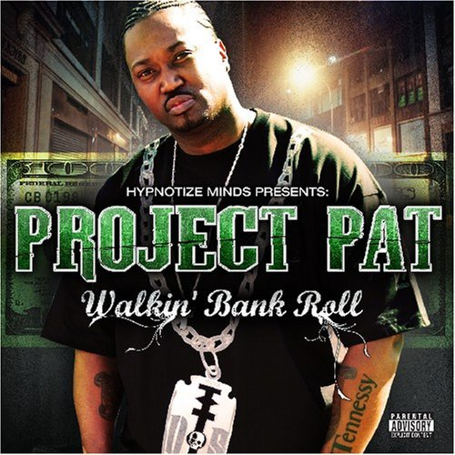 Project Pat Walkin Bank Roll Explicit Version