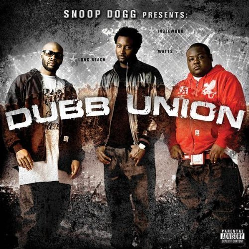 Snoop Dogg Presents Dubb Union Dubb Union Explicit Version