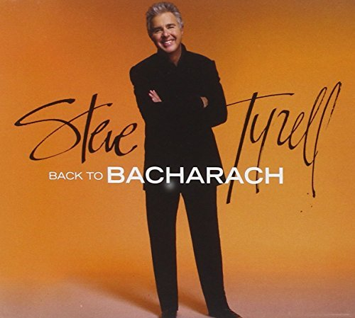 Steve Tyrell Back To Bacharach