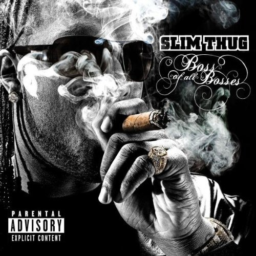 Slim Thug Boss Of All Bosses Explicit Version