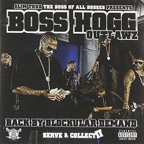 Boss Hogg Outlawz Vol. 2 Serve & Collect Back By Explicit Version