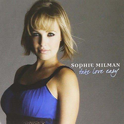 Sophie Milman Take Love Easy