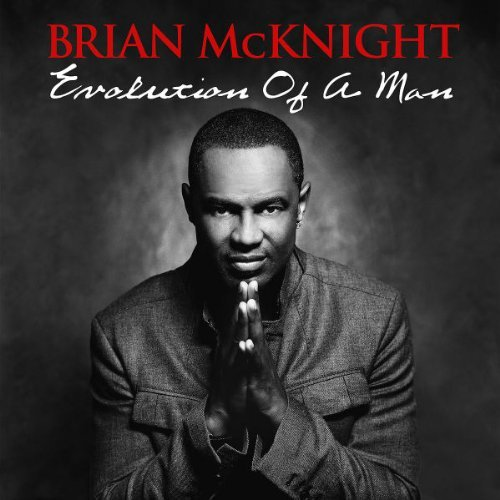Brian Mcknight Evolution Of A Man