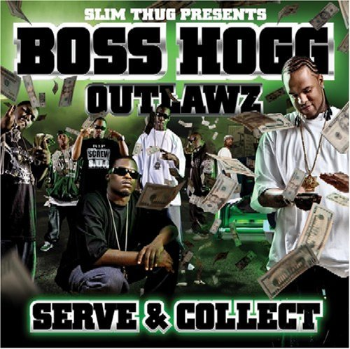 Slim Thug & Boss Hogg Outlawz Serve & Collect Clean Version