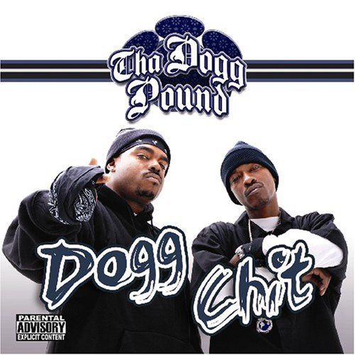 Tha Dogg Pound Dogg Chit Explicit Version