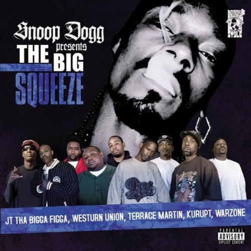 Snoop Dogg Presents The Big Squeeze Explicit Version