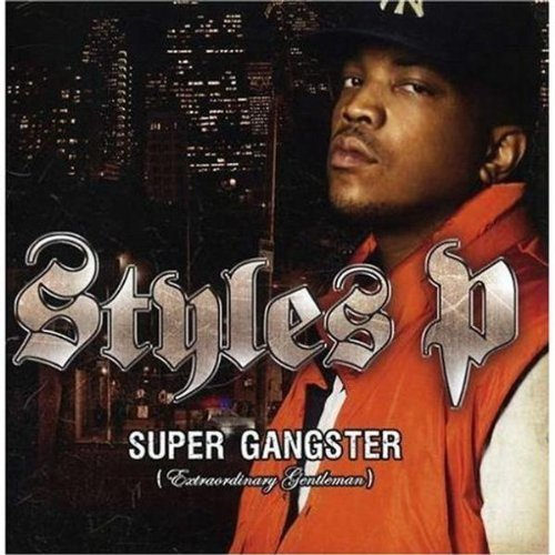 Styles P Supa Gangsta Extraordinary Gen Explicit Version