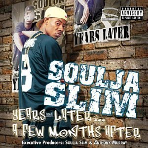Soulja Slim Years Later A Few Months After Explicit Version