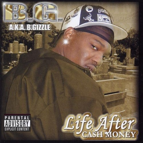 B.G. Life After Cash Money Explicit Version