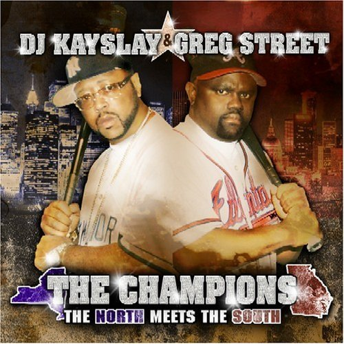 Dj Kayslay & Dj Greg Street Champions North Meets South Clean Version