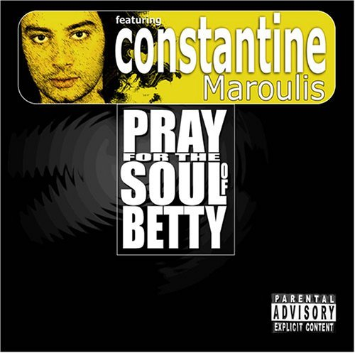 Pray For The Soul Of Betty Pray For The Soul Of Betty Explicit Version Feat. Constantine