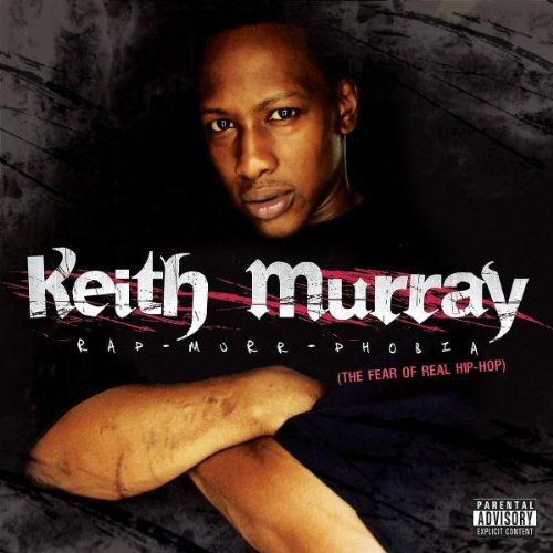 Keith Murray Rap Murr Phobia Explicit Version