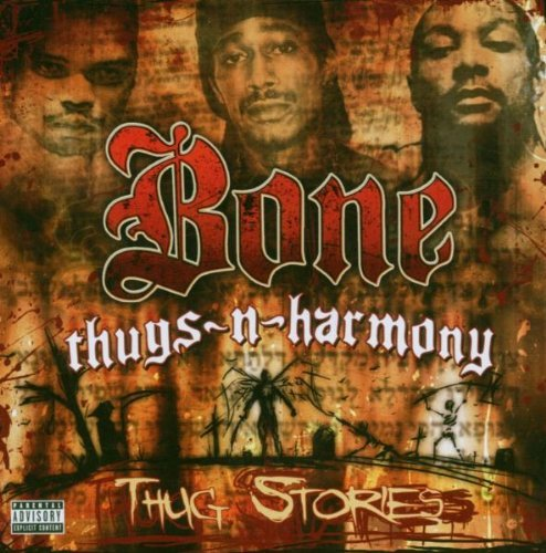 Bone Thugs N Harmony Thug Stories Explicit Version