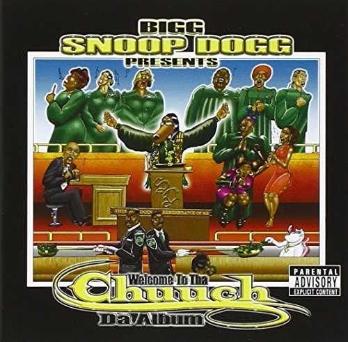 Snoop Dogg Presents Welcome To Tha Church Da Albu Explicit Version