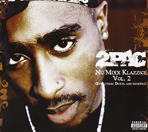 2pac Vol. 2 Nu Mixx Klazzics Explicit Version