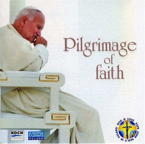 Pope John Ii Paul Pilgrimage Of Faith