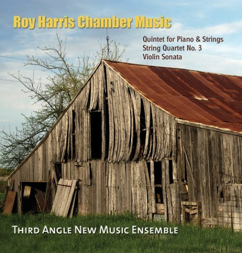 R. Harris Roy Harris Piano Quartet Third Angel New Music Ensemble