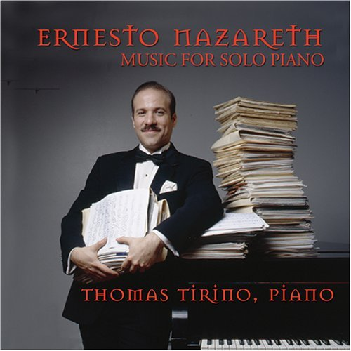 E. Nazareth Works For Solo Piano Tirino (pno)