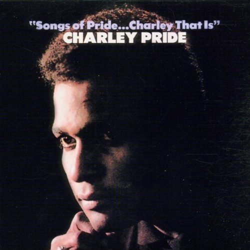 Charley Pride Songs Of Pride Charley That Is