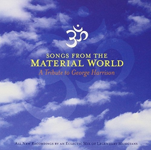 Songs From The Material World Songs From The Material World T T George Harrison