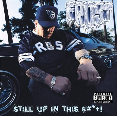 Frost Still Up In This S# T! Explicit Version