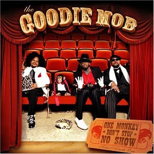 Goodie Mob One Monkey Don't Stop No Show Explicit Version
