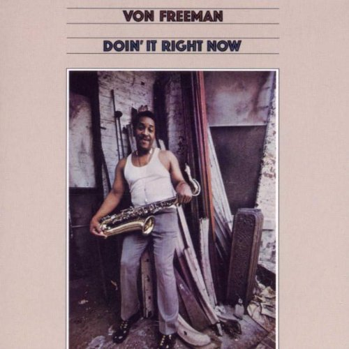 Von Freeman Doin' It Right Now