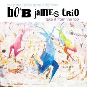 Bob James Trio Take It From The Top