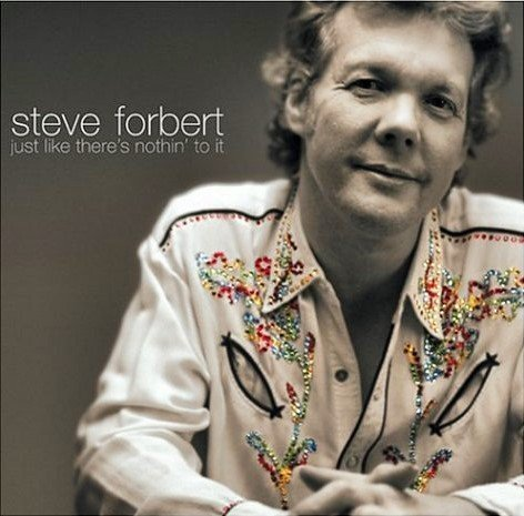 Steve Forbert Just Like There's Nothin' To It