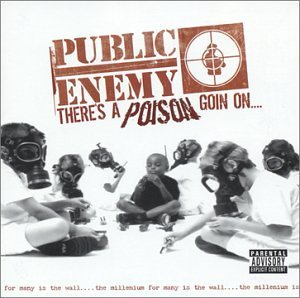 Public Enemy There's A Poison Goin' On Explicit Version
