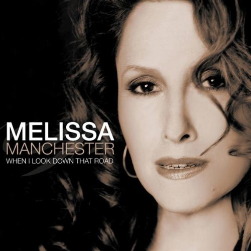 Melissa Manchester When I Look Down That Road
