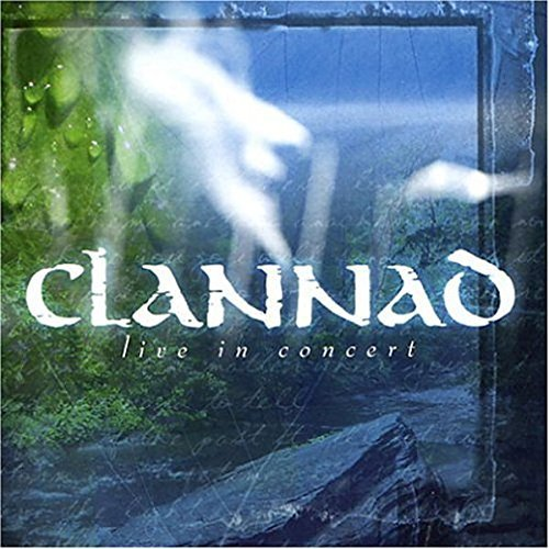 Clannad Live In Concert