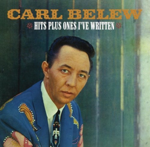 Carl Belew Hits Plus One's I've Written