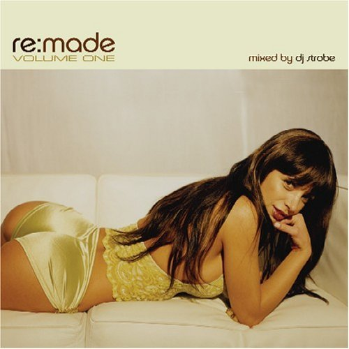 Re Made Vol. 1 Re Made Tiga Divided Dj Strobe Re Made