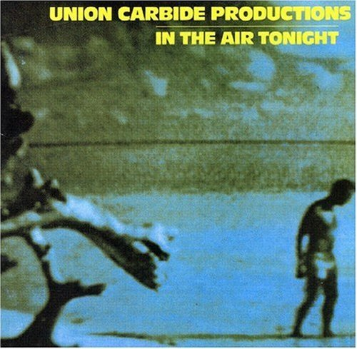 Union Carbide Productions In The Air Tonight