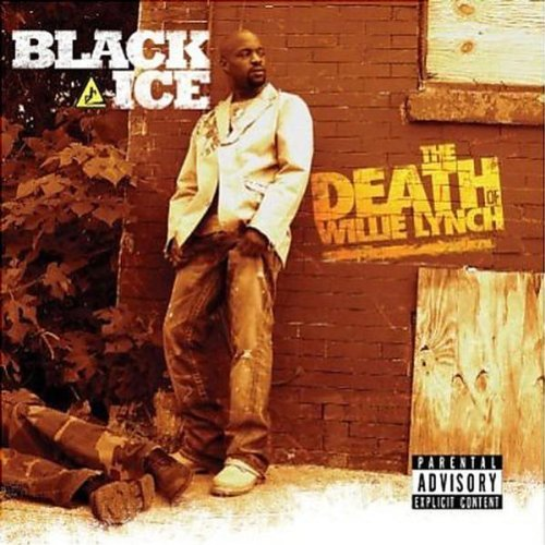 Black Ice Death Of Willie Lynch Explicit Version