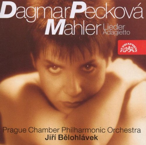 Dagmar Peckova Sings Mahler Peckova (sop) Belohlavek Prague Chbr Phil Or