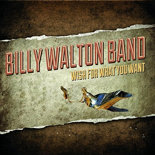 Billy Walton Band Wish For What You Want