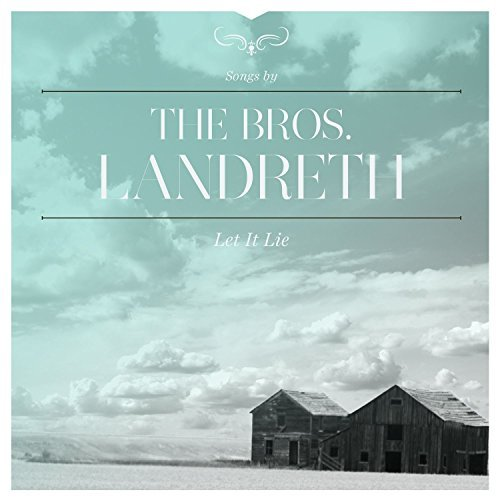 Bros Landreth Let It Lie