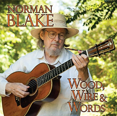 Norman Blake Wood Wire & Words