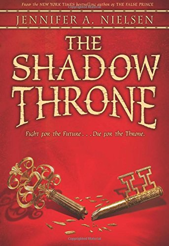Jennifer A. Nielsen The Shadow Throne (the Ascendance Trilogy Book 3) Book 3 Of The Ascendance Trilogy