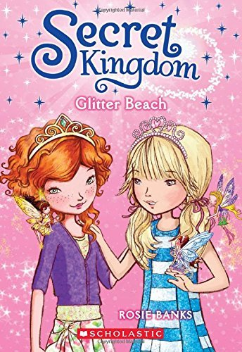 Rosie Banks Secret Kingdom #6 Glitter Beach