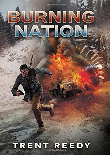 Trent Reedy Burning Nation (divided We Fall Book 2)