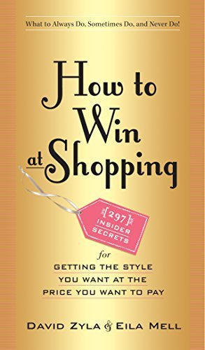 David Zyla How To Win At Shopping 297 Insider Secrets For Getting The Style You Wan