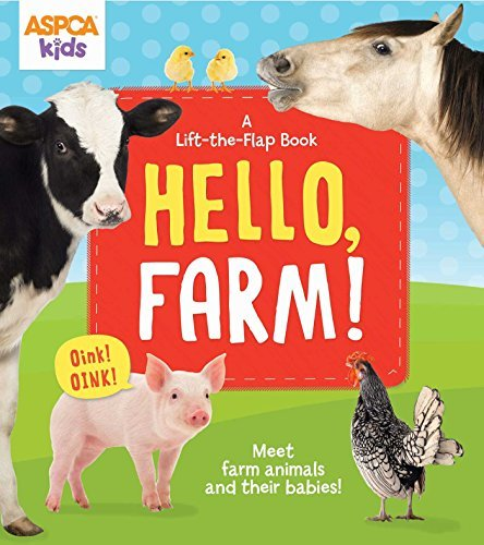 Thea Feldman Aspca Kids Hello Farm! A Lift The Flap Book