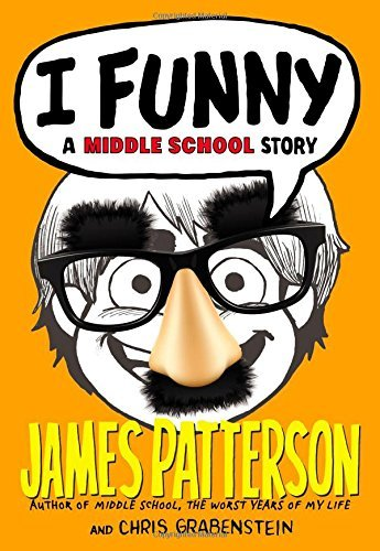James Patterson I Funny A Middle School Story