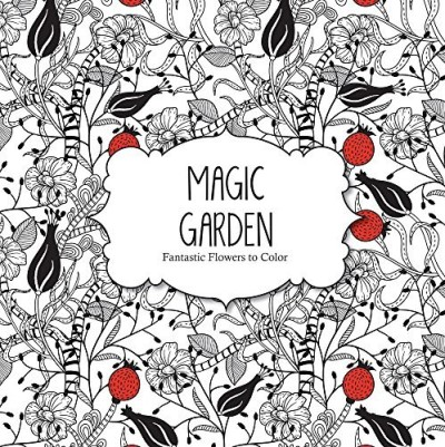Arsedition Magic Garden Fantastic Flowers Coloring Book For Adults
