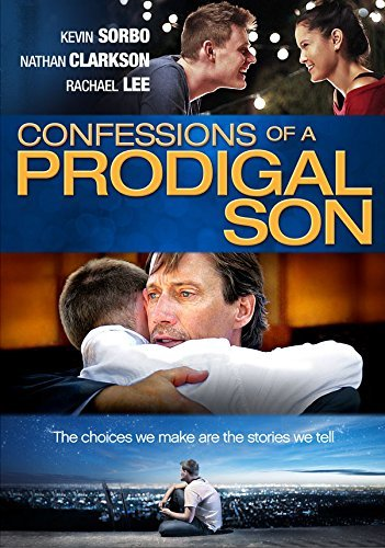 Confessions Of A Prodigal Son Sorbo Clarkson Sorbo Clarkson